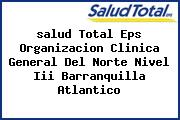 <i>salud Total Eps Organizacion Clinica General Del Norte Nivel Iii Barranquilla Atlantico</i>