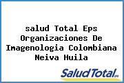 <i>salud Total Eps Organizaciones De Imagenologia Colombiana Neiva Huila</i>