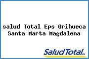 <i>salud Total Eps Orihueca Santa Marta Magdalena</i>