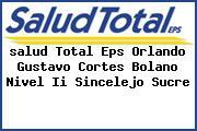 <i>salud Total Eps Orlando Gustavo Cortes Bolano Nivel Ii Sincelejo Sucre</i>
