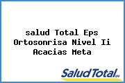 <i>salud Total Eps Ortosonrisa Nivel Ii Acacias Meta</i>