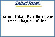 <i>salud Total Eps Osteopor Ltda Ibague Tolima</i>