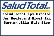 <i>salud Total Eps Ostotal Sas Boulevard Nivel Iii Barranquilla Atlantico</i>
