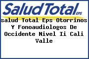 <i>salud Total Eps Otorrinos Y Fonoaudiologos De Occidente Nivel Ii Cali Valle</i>