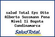 <i>salud Total Eps Otto Alberto Sussmann Pena Nivel Ii Bogota Cundinamarca</i>