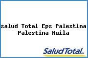 <i>salud Total Eps Palestina Palestina Huila</i>