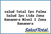 <i>salud Total Eps Palma Salud Ips Ltda Zona Bananera Nivel I Zona Bananera</i>