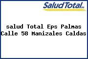 <i>salud Total Eps Palmas Calle 58 Manizales Caldas</i>