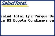 <i>salud Total Eps Parque De La 93 Bogota Cundinamarca</i>