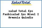 <i>salud Total Eps Pasbisalud Ips Nivel I Armenia Quindio</i>