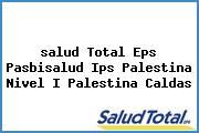 <i>salud Total Eps Pasbisalud Ips Palestina Nivel I Palestina Caldas</i>