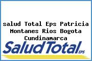 <i>salud Total Eps Patricia Montanes Rios Bogota Cundinamarca</i>