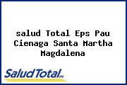 <i>salud Total Eps Pau Cienaga Santa Martha Magdalena</i>