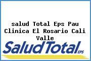 <i>salud Total Eps Pau Clinica El Rosario Cali Valle</i>
