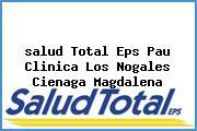 <i>salud Total Eps Pau Clinica Los Nogales Cienaga Magdalena</i>