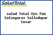 <i>salud Total Eps Pau Colseguros Valledupar Cesar</i>