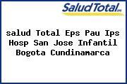<i>salud Total Eps Pau Ips Hosp San Jose Infantil Bogota Cundinamarca</i>