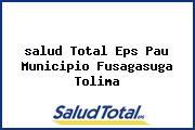 <i>salud Total Eps Pau Municipio Fusagasuga Tolima</i>