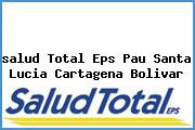 <i>salud Total Eps Pau Santa Lucia Cartagena Bolivar</i>
