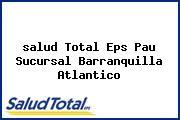 <i>salud Total Eps Pau Sucursal Barranquilla Atlantico</i>