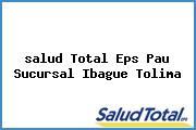 <i>salud Total Eps Pau Sucursal Ibague Tolima</i>