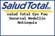 <i>salud Total Eps Pau Sucursal Medellin Antioquia</i>