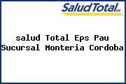 <i>salud Total Eps Pau Sucursal Monteria Cordoba</i>