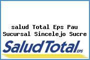 <i>salud Total Eps Pau Sucursal Sincelejo Sucre</i>