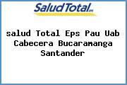 <i>salud Total Eps Pau Uab Cabecera Bucaramanga Santander</i>
