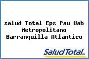 <i>salud Total Eps Pau Uab Metropolitano Barranquilla Atlantico</i>
