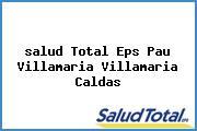 <i>salud Total Eps Pau Villamaria Villamaria Caldas</i>