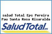 <i>salud Total Eps Pereira Pau Santa Rosa Risaralda</i>