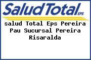 <i>salud Total Eps Pereira Pau Sucursal Pereira Risaralda</i>