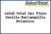 <i>salud Total Eps Plaza Sevilla Barranquilla Atlantico</i>