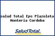 <i>salud Total Eps Plazoleta Monteria Cordoba</i>