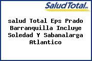 <i>salud Total Eps Prado Barranquilla Incluye Soledad Y Sabanalarga Atlantico</i>