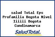 <i>salud Total Eps Profamilia Bogota Nivel Iiiiii Bogota Cundinamarca</i>