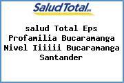 <i>salud Total Eps Profamilia Bucaramanga Nivel Iiiiii Bucaramanga Santander</i>