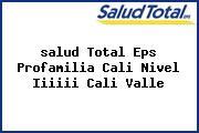 <i>salud Total Eps Profamilia Cali Nivel Iiiiii Cali Valle</i>