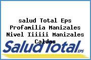 <i>salud Total Eps Profamilia Manizales Nivel Iiiiii Manizales Caldas</i>