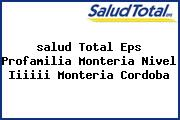 <i>salud Total Eps Profamilia Monteria Nivel Iiiiii Monteria Cordoba</i>