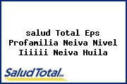 Teléfono y Dirección Salud Total Eps, Profamilia Neiva Nivel I-Ii-Iii, Neiva , Huila
