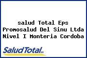 Teléfono y Dirección Salud Total Eps, Promosalud Del Sinú Ltda. Nivel I, Monteria, Cordoba