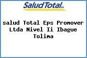 <i>salud Total Eps Promover Ltda Nivel Ii Ibague Tolima</i>