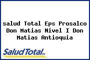 <i>salud Total Eps Prosalco Don Matias Nivel I Don Matias Antioquia</i>
