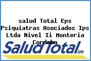 <i>salud Total Eps Psiquiatras Asociados Ips Ltda Nivel Ii Monteria Cordoba</i>