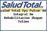 <i>salud Total Eps Pulsar Ud Integral De Rehabilitacion Ibague Tolima</i>