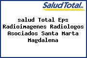 <i>salud Total Eps Radioimagenes Radiologos Asociados Santa Marta Magdalena</i>