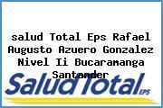 <i>salud Total Eps Rafael Augusto Azuero Gonzalez Nivel Ii Bucaramanga Santander</i>