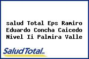 <i>salud Total Eps Ramiro Eduardo Concha Caicedo Nivel Ii Palmira Valle</i>